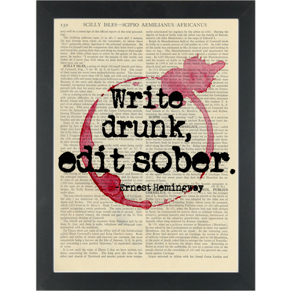 Literary-quote-Hemingway-Write-drunk-Edit-sober-Dictionary-Art-Print.jpg