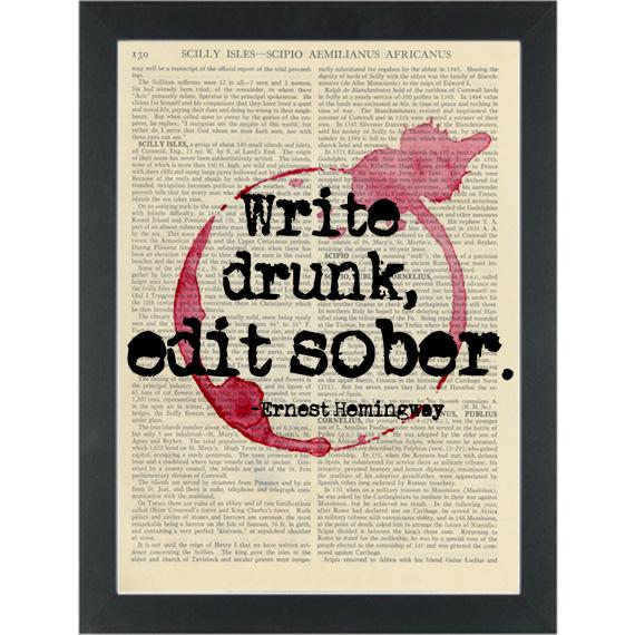 Literary-quote-Hemingway-Write-drunk-Edit-sober-Dictionary-Art-Print.jpg